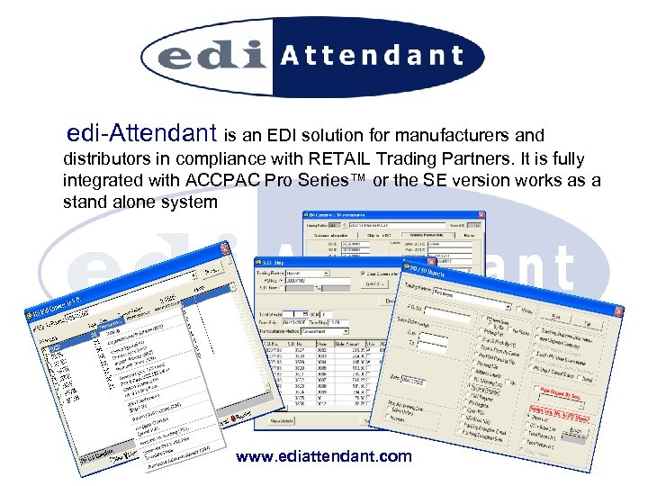 edi-Attendant is an EDI solution for manufacturers and distributors in compliance with RETAIL Trading