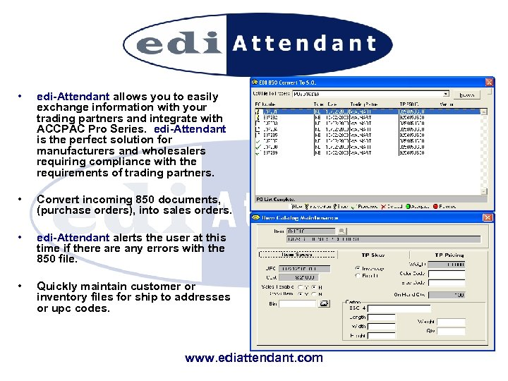 • edi-Attendant allows you to easily exchange information with your trading partners and
