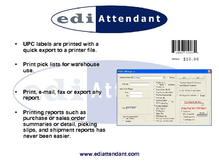 • UPC labels are printed with a quick export to a printer file.