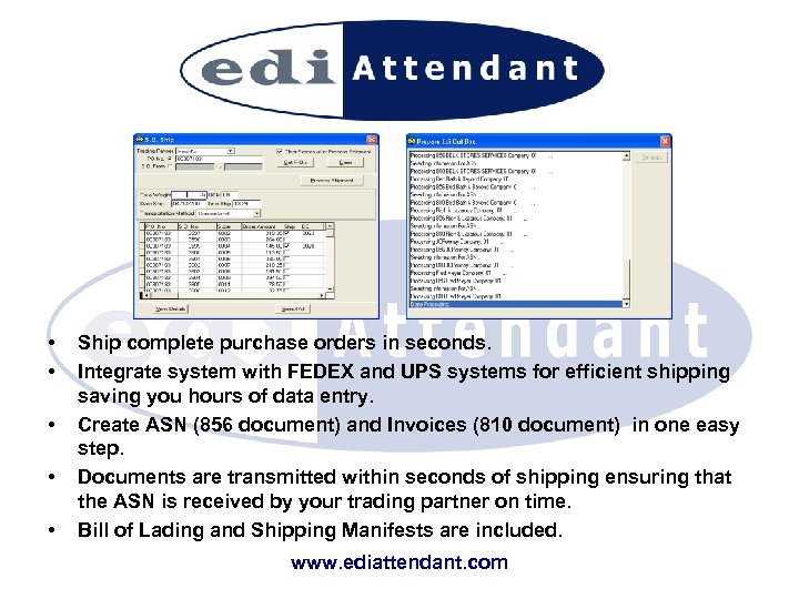 • • • Ship complete purchase orders in seconds. Integrate system with FEDEX