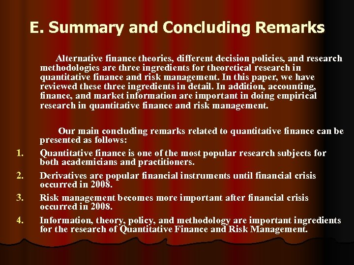 E. Summary and Concluding Remarks Alternative finance theories, different decision policies, and research methodologies