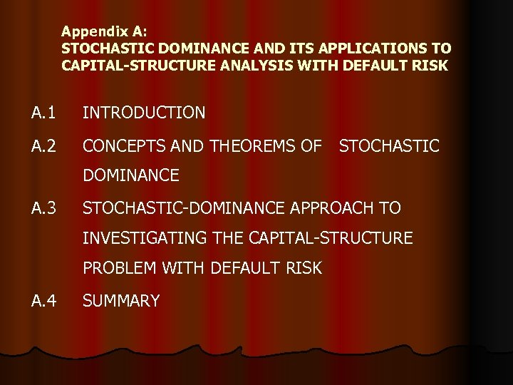 Appendix A: STOCHASTIC DOMINANCE AND ITS APPLICATIONS TO CAPITAL-STRUCTURE ANALYSIS WITH DEFAULT RISK A.