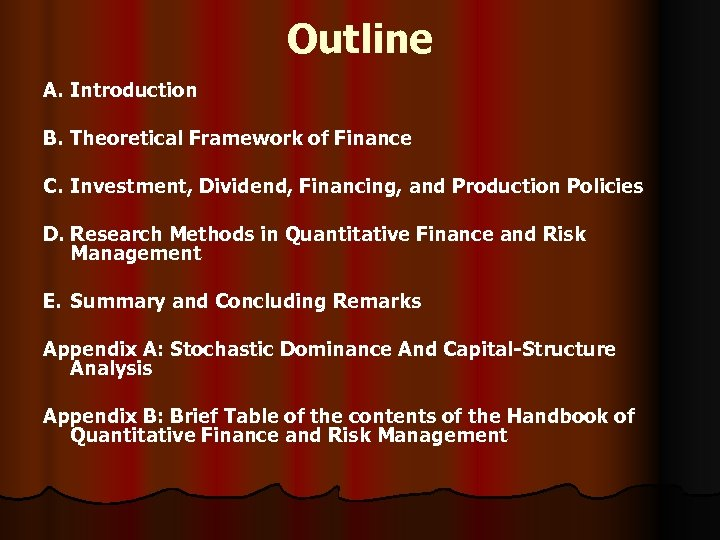 Outline A. Introduction B. Theoretical Framework of Finance C. Investment, Dividend, Financing, and Production