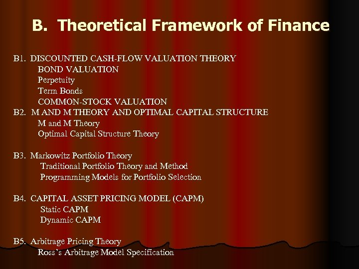 B. Theoretical Framework of Finance B 1. DISCOUNTED CASH-FLOW VALUATION THEORY BOND VALUATION Perpetuity