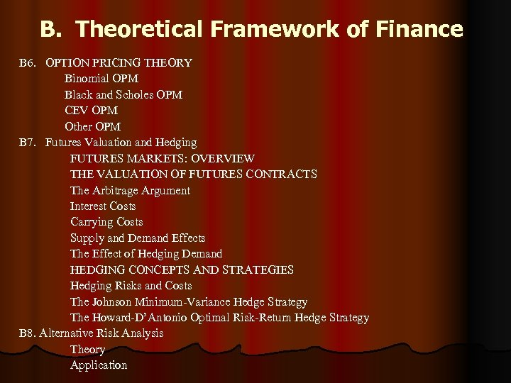 B. Theoretical Framework of Finance B 6. OPTION PRICING THEORY Binomial OPM Black and