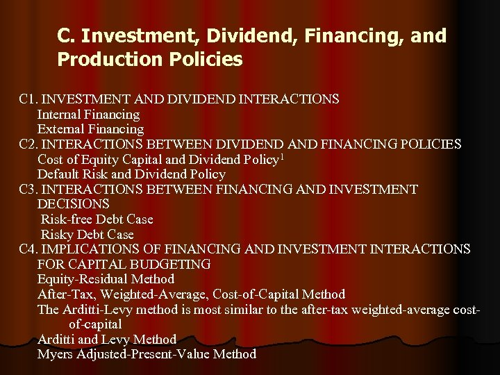 C. Investment, Dividend, Financing, and Production Policies C 1. INVESTMENT AND DIVIDEND INTERACTIONS Internal