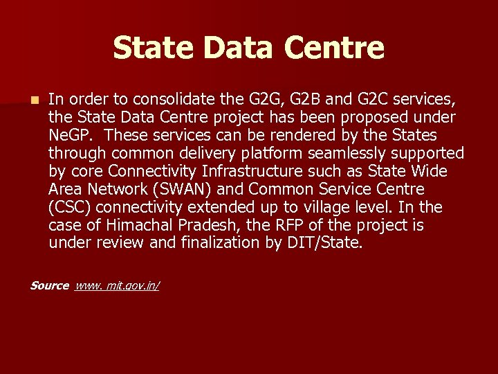 State Data Centre n In order to consolidate the G 2 G, G 2