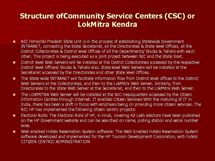 Structure of. Community Service Centers (CSC) or Lok. Mitra Kendra n n n NIC