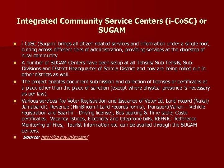 Integrated Community Service Centers (i-Co. SC) or SUGAM n n n i-Co. SC (Sugam)