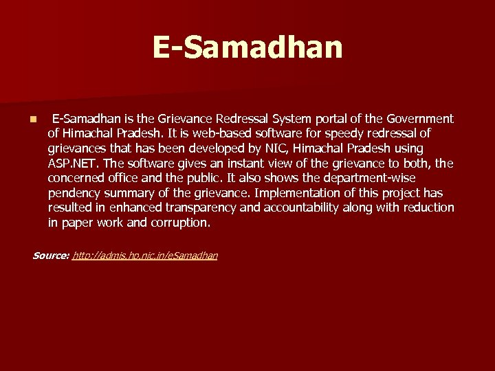 E-Samadhan n E-Samadhan is the Grievance Redressal System portal of the Government of Himachal