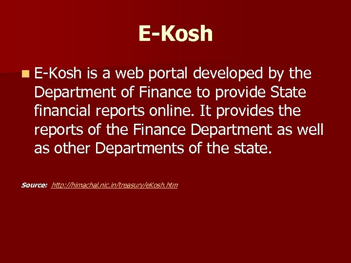 E-Kosh n E-Kosh is a web portal developed by the Department of Finance to