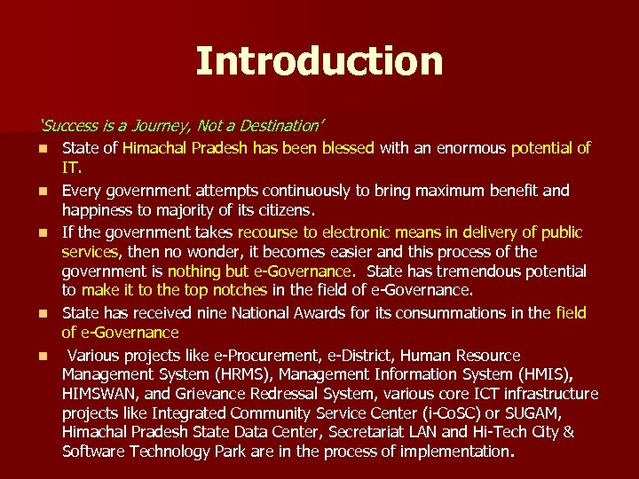 Introduction 'Success is a Journey, Not a Destination' n n n State of Himachal