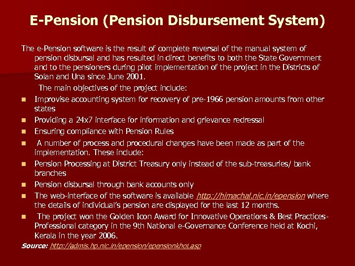 E-Pension (Pension Disbursement System) The e-Pension software is the result of complete reversal of