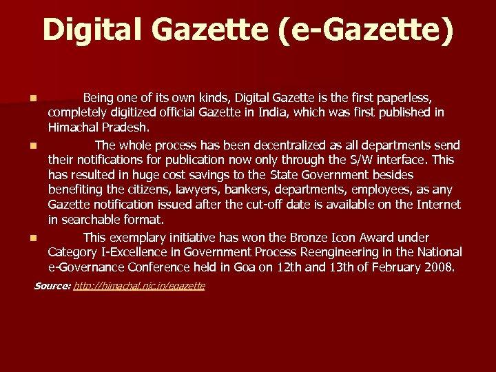 Digital Gazette (e-Gazette) Being one of its own kinds, Digital Gazette is the first