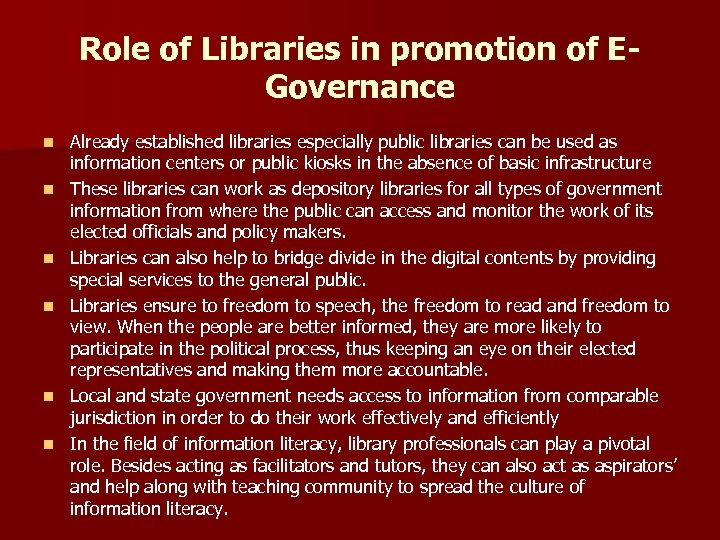 Role of Libraries in promotion of EGovernance n n n Already established libraries especially