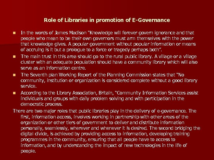 """Role of Libraries in promotion of E-Governance In the words of James Madison """"Knowledge"""