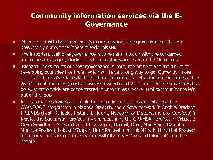 Community information services via the EGovernance n n Services provided at the villager's door