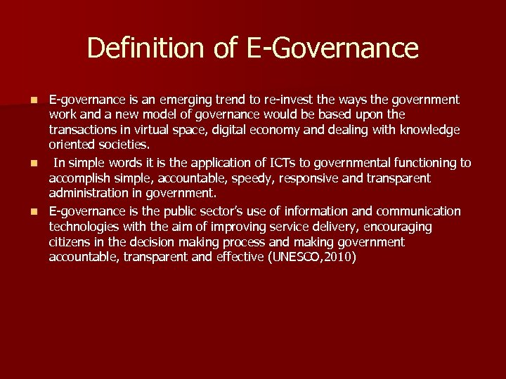Definition of E-Governance E-governance is an emerging trend to re-invest the ways the government