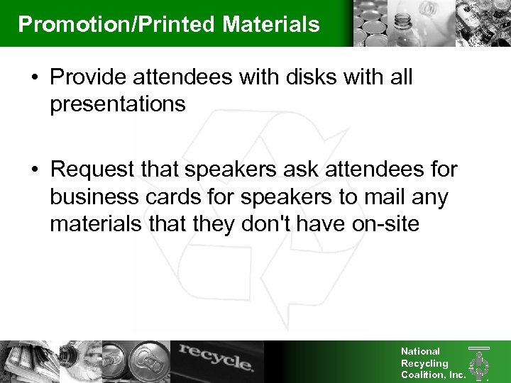Promotion/Printed Materials • Provide attendees with disks with all presentations • Request that speakers