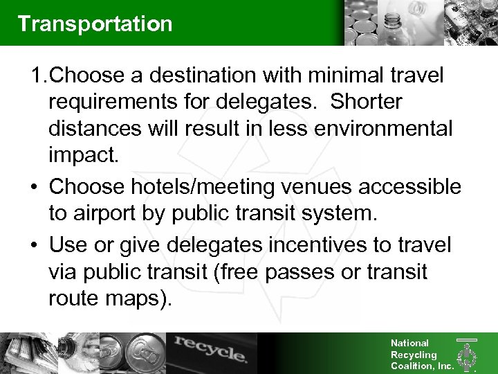 Transportation 1. Choose a destination with minimal travel requirements for delegates. Shorter distances will