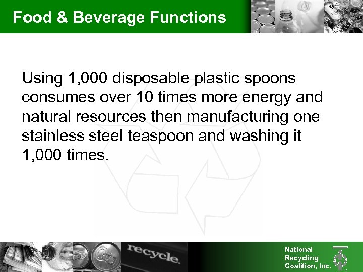 Food & Beverage Functions Using 1, 000 disposable plastic spoons consumes over 10 times