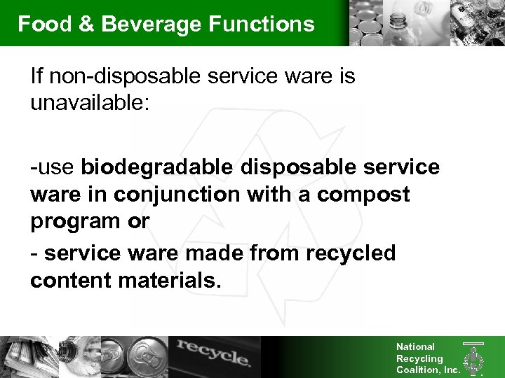 Food & Beverage Functions If non-disposable service ware is unavailable: -use biodegradable disposable service