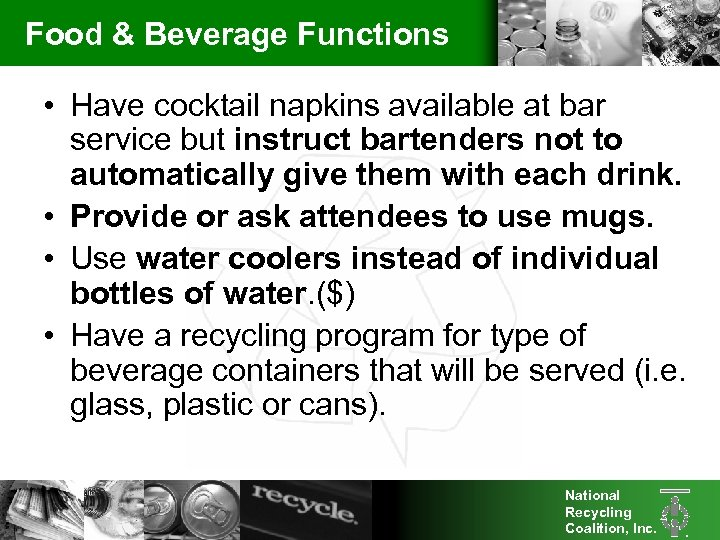 Food & Beverage Functions • Have cocktail napkins available at bar service but instruct