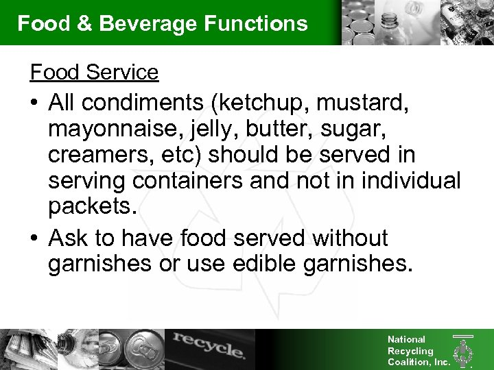 Food & Beverage Functions Food Service • All condiments (ketchup, mustard, mayonnaise, jelly, butter,