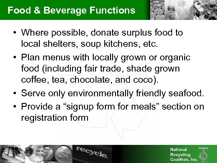 Food & Beverage Functions • Where possible, donate surplus food to local shelters, soup