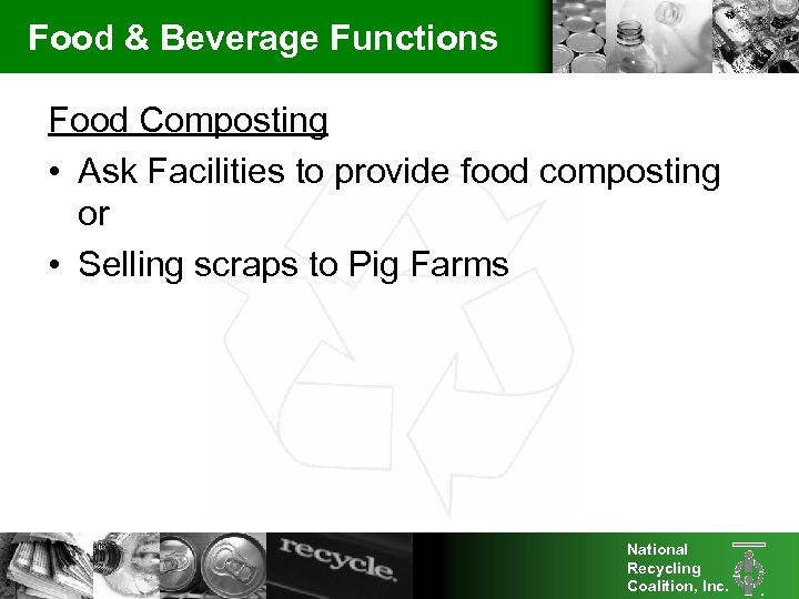 Food & Beverage Functions Food Composting • Ask Facilities to provide food composting or