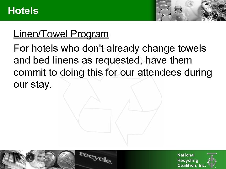 Hotels Linen/Towel Program For hotels who don't already change towels and bed linens as