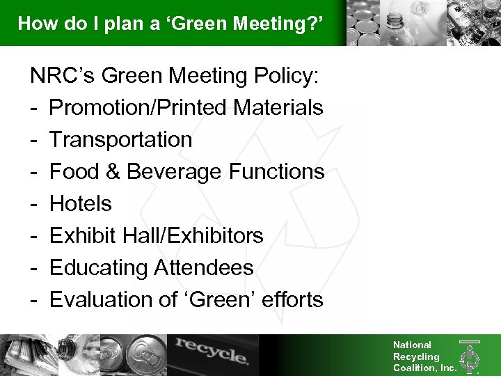 How do I plan a 'Green Meeting? ' NRC's Green Meeting Policy: - Promotion/Printed