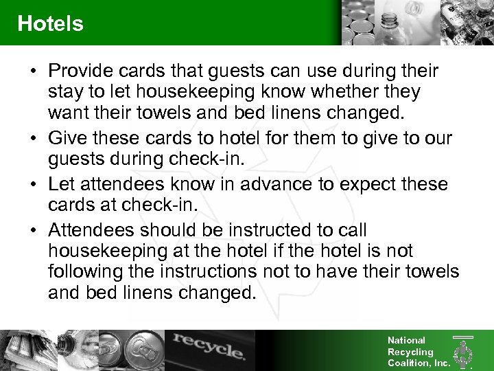Hotels • Provide cards that guests can use during their stay to let housekeeping