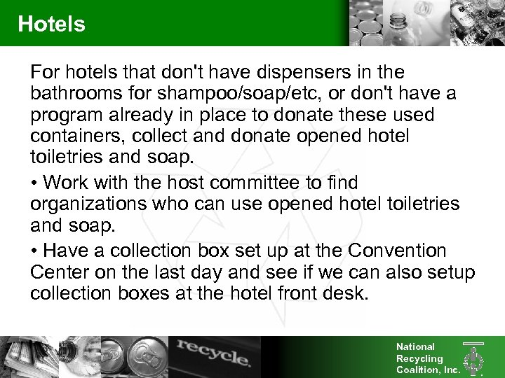 Hotels For hotels that don't have dispensers in the bathrooms for shampoo/soap/etc, or don't