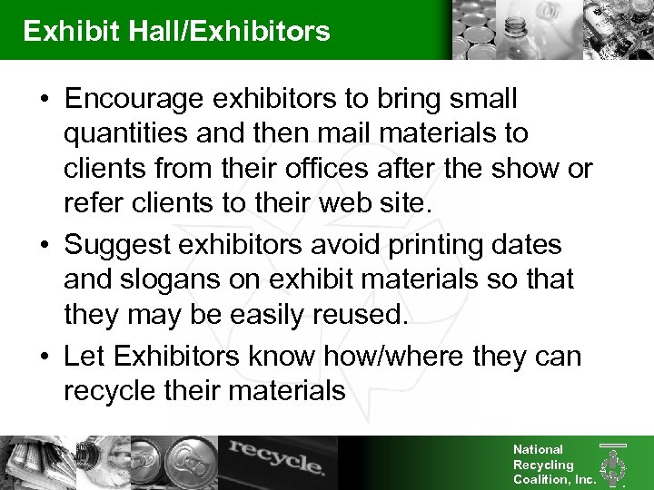Exhibit Hall/Exhibitors • Encourage exhibitors to bring small quantities and then mail materials to