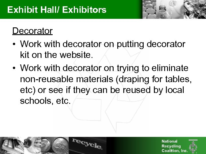 Exhibit Hall/ Exhibitors Decorator • Work with decorator on putting decorator kit on the