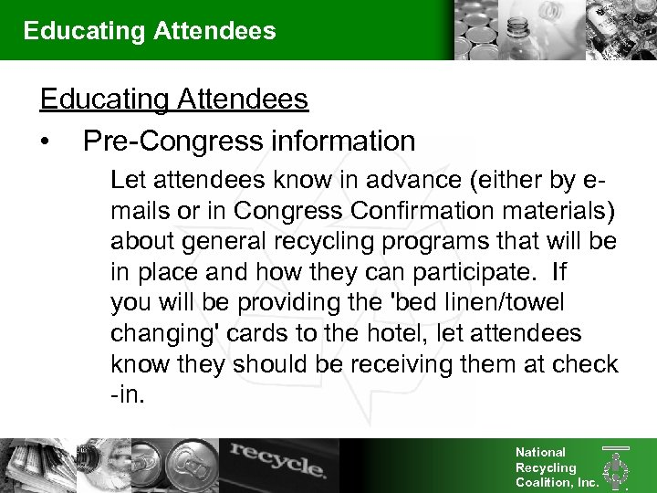 Educating Attendees • Pre-Congress information Let attendees know in advance (either by emails or