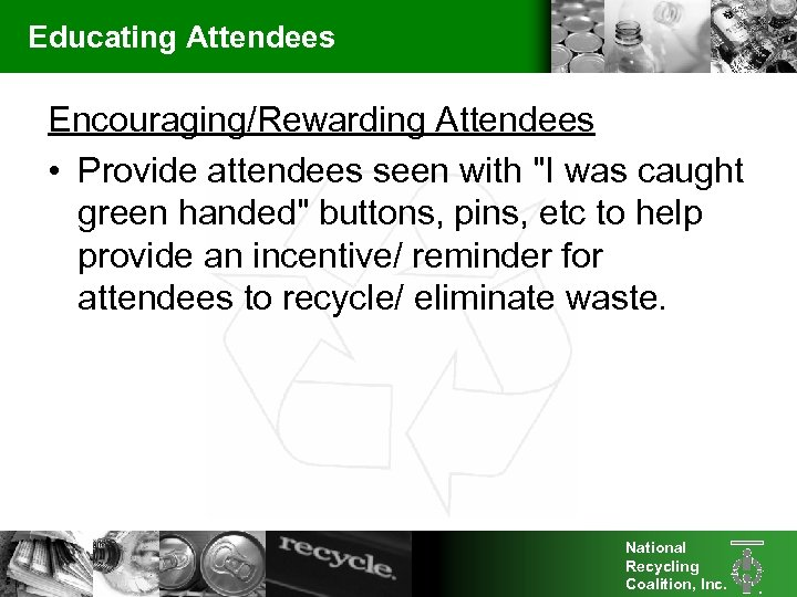 Educating Attendees Encouraging/Rewarding Attendees • Provide attendees seen with