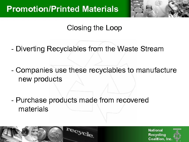 Promotion/Printed Materials Closing the Loop - Diverting Recyclables from the Waste Stream - Companies
