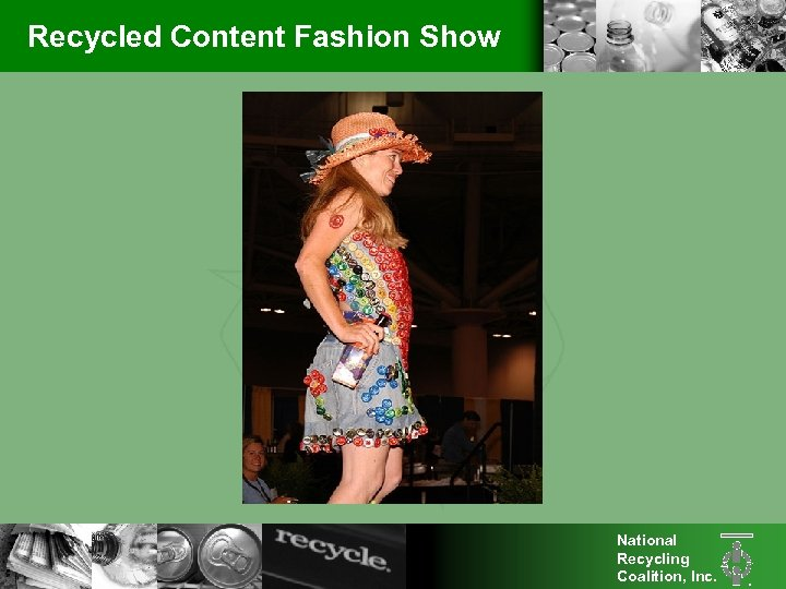 Recycled Content Fashion Show National Recycling Coalition, Inc.