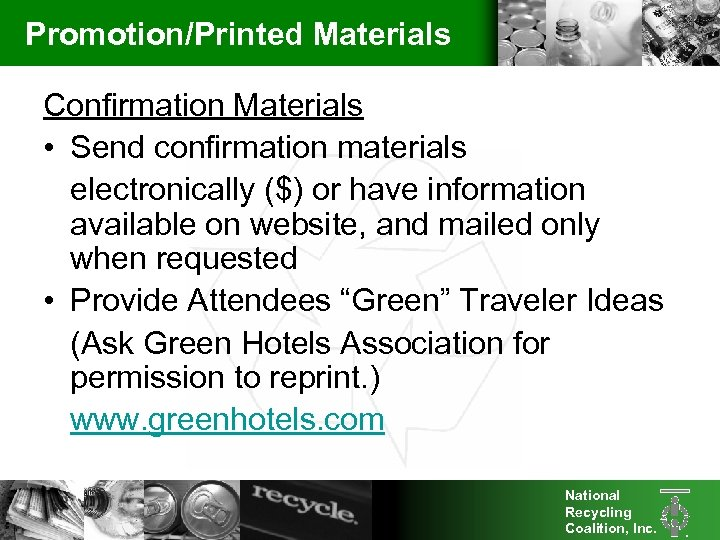 Promotion/Printed Materials Confirmation Materials • Send confirmation materials electronically ($) or have information available