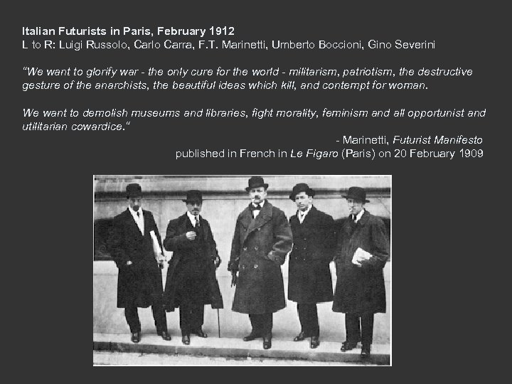 Italian Futurists in Paris, February 1912 L to R: Luigi Russolo, Carlo Carra, F.