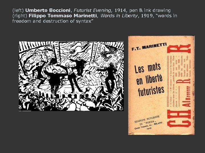 (left) Umberto Boccioni, Futurist Evening, 1914, pen & ink drawing (right) Filippo Tommaso Marinetti,