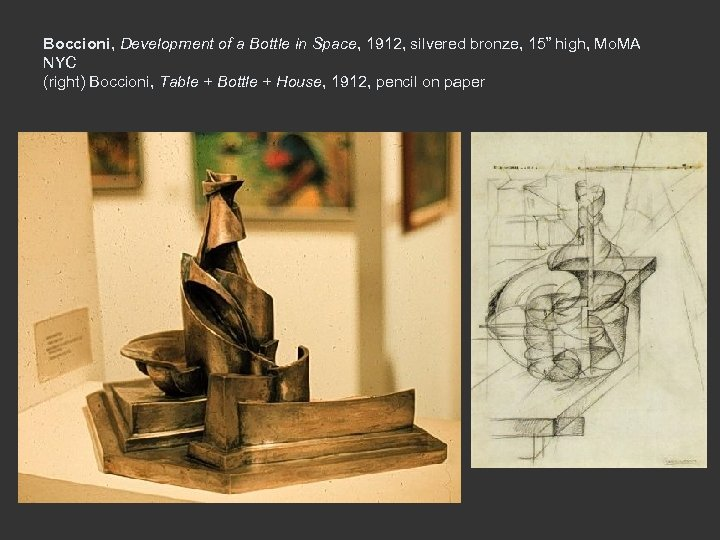 "Boccioni, Development of a Bottle in Space, 1912, silvered bronze, 15"" high, Mo. MA"