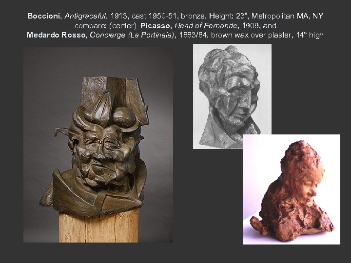 "Boccioni, Antigraceful, 1913, cast 1950 -51, bronze, Height: 23"", Metropolitan MA, NY compare: (center)"