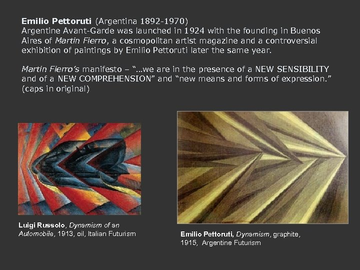 Emilio Pettoruti (Argentina 1892 -1970) Argentine Avant-Garde was launched in 1924 with the founding