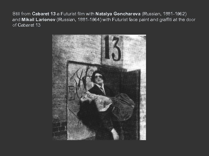 Still from Cabaret 13 a Futurist film with Natalya Goncharova (Russian, 1881 -1962) and