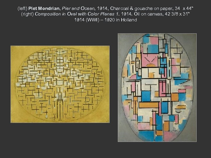 (left) Piet Mondrian, Pier and Ocean, 1914, Charcoal & gouache on paper, 34 x
