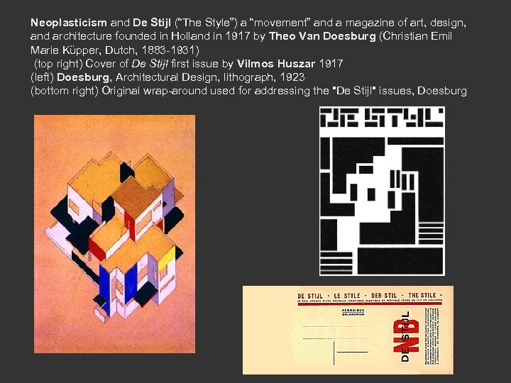 "Neoplasticism and De Stijl (""The Style"") a ""movement"" and a magazine of art, design,"