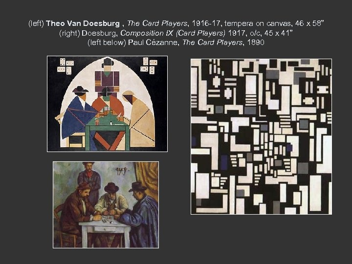 (left) Theo Van Doesburg , The Card Players, 1916 -17, tempera on canvas, 46